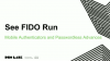 See FIDO Run: Passwordless, From the Ground Up