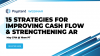 15 Strategies for Improving Cash Flow and Strengthening AR