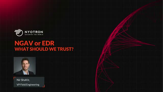 NGAV or EDR. What Should We Trust?