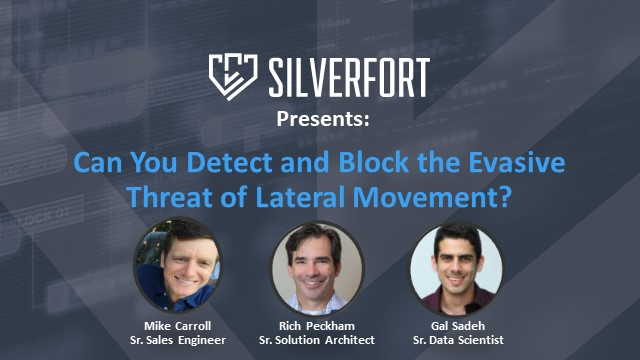 Can You Detect and Block the Evasive Threat of Lateral Movement?