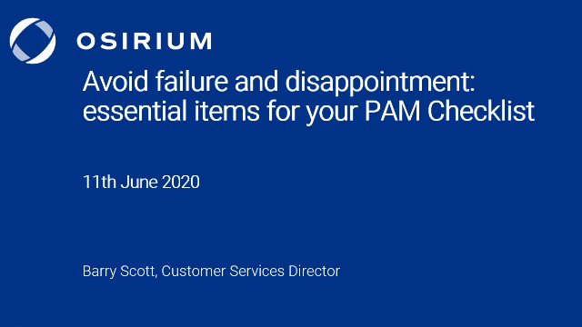 Avoid failure and disappointment: essential items for your PAM Checklist