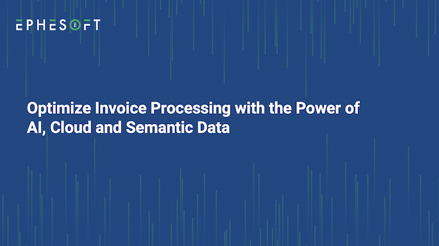 Optimize Invoice Processing with the Power of AI, Cloud and Semantic Data