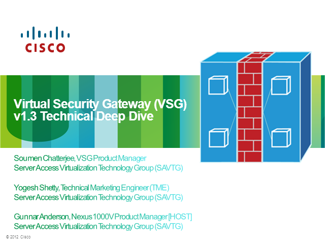 Virtual Security Gateway (VSG) v1.3 Technical Deep Dive