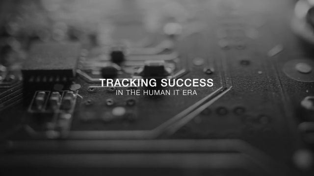 Tracking success in the era of humanizing IT