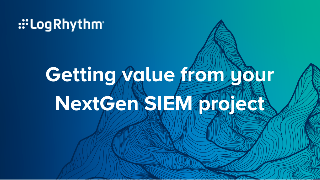 Getting value from your NextGen SIEM project