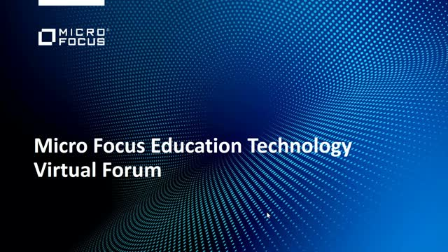 Micro Focus Education Technology Virtual Forum