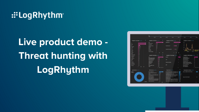 Live Product Demo – Threat hunting with LogRhythm