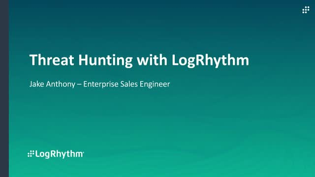 Live demo - Threat hunting with LogRhythm