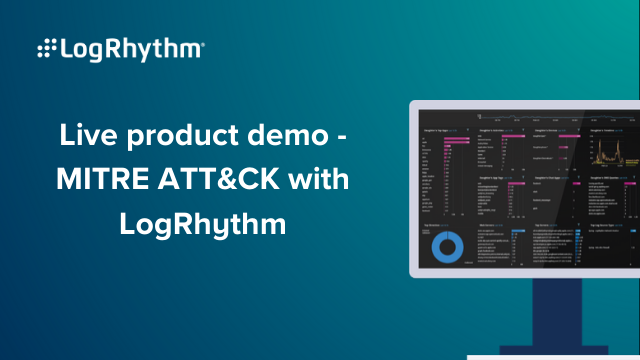 Live Product Demo – MITRE ATT&CK with LogRhythm