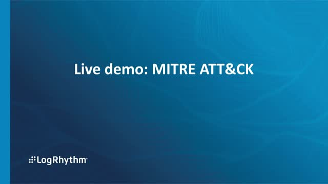 Live demo - MITRE ATT&CK with LogRhythm