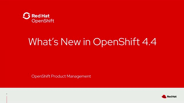 OpenShift 4.4 - an Insider's view for Red Hat Technology Partners
