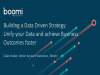 Building a Data Driven Strategy: Unify Data to achieve Business outcomes faster