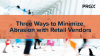 3 Ways to Minimize Abrasion with Retail Vendors