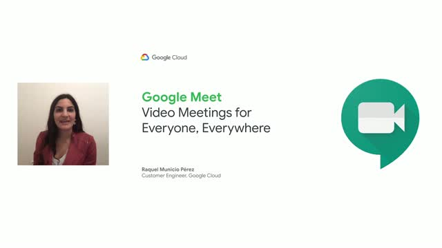 Video Meetings for Everyone, Everywhere with Google Meet