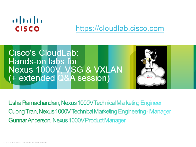 Cisco's CloudLab Deep Dive:  Hands-on labs for N1KV, VSG & VXLAN