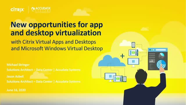 New opportunities for app&desktop virtualization w Citrix Virtual Apps&Desktop