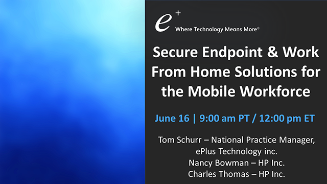Secure Endpoint & Work From Home Solutions for the Mobile Workforce
