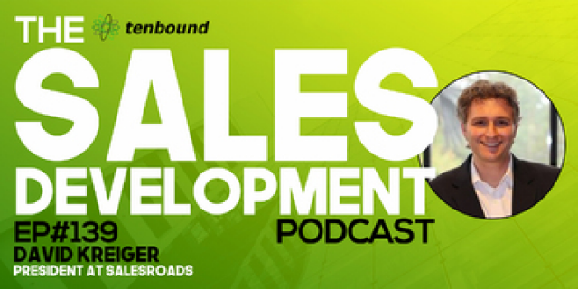 Ep 139 David Kreiger - Unlimited Sales Development Success in Crises Times
