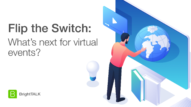 Flip the Switch: What's next for virtual events?