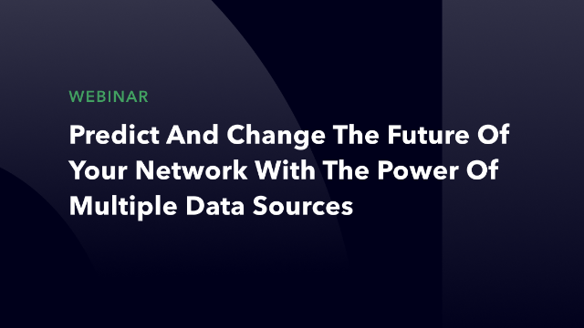 Predict and Change the Future of Your Network with Multiple Data Sources