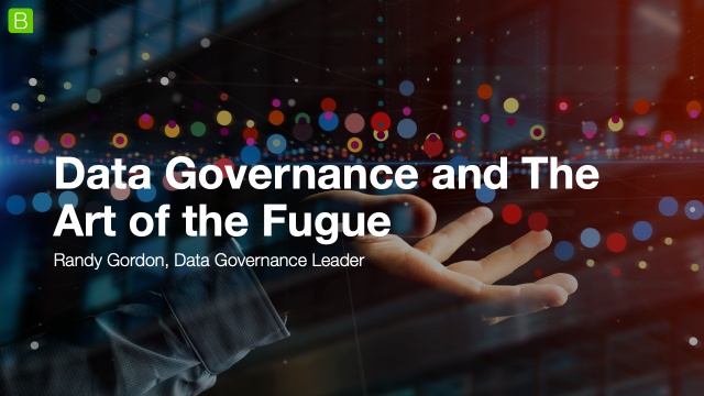 Data Governance and The Art of the Fugue