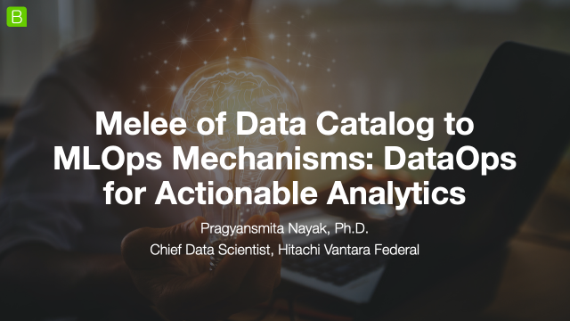 Melee of Data Catalog to MLOps Mechanisms: DataOps for Actionable Analytics