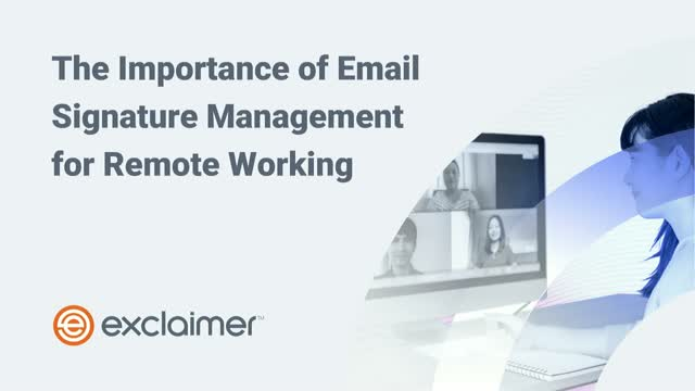 The Importance of Email Signature Management for Remote Working