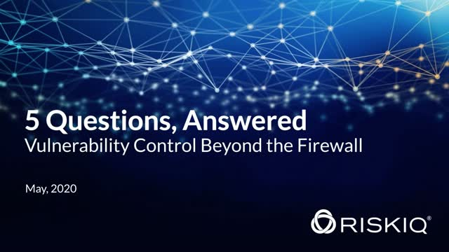 5 Questions, Answered - Vulnerability Control Beyond the Firewall