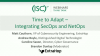 Time to Adapt – Integrating SecOps and NetOps