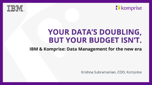 Your Data's Doubling, But Your Budget Isn't.
