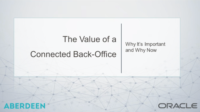 The Value of a Connected Back-Office: Why It's Important and Why Now