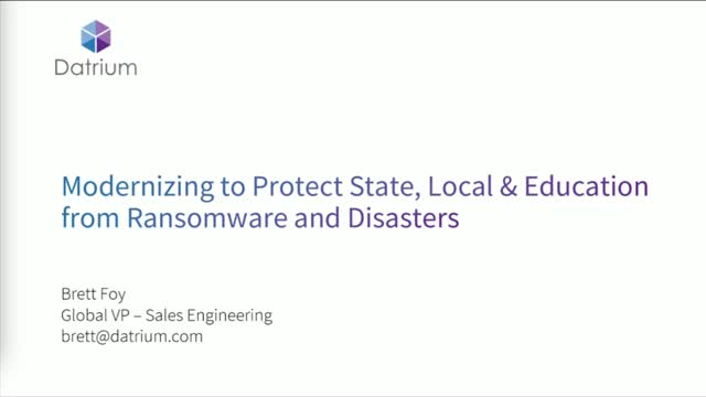 Modernizing to Protect State, Local & Education from Ransomware and Disasters
