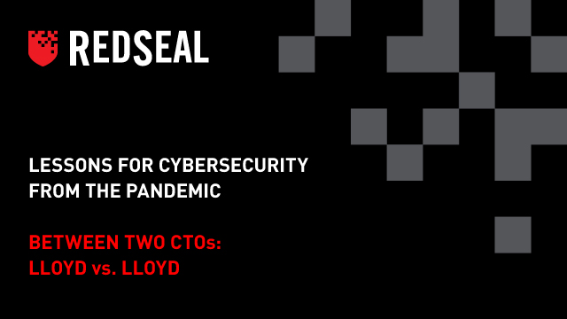 [Lessons for Cybersecurity from the Pandemic] Between Two CTOs: Lloyd vs. Lloyd