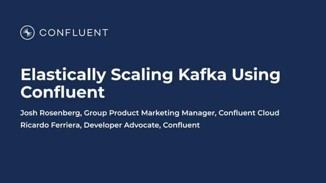 Elastically Scaling Kafka Using Confluent