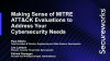 Making Sense of MITRE ATT&CK Evaluations to Address Your Cybersecurity Needs