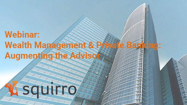 Wealth Management & Private Banking – Augmenting the Advisor