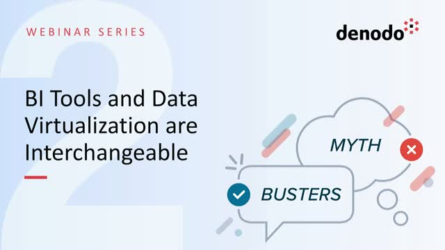 Myth Busters II: BI Tools and Data Virtualization are Interchangeable
