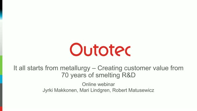 It all starts from metallurgy: Creating customer value -  70 years of smelting