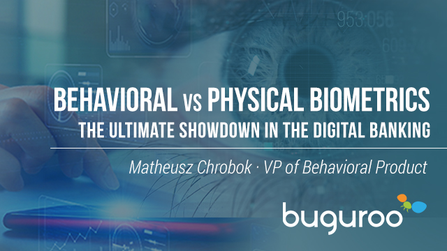 Behavioral Vs Physical Biometrics: the ultimate showdown in digital banking