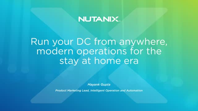 Run your DC from anywhere, modern operations for the stay at home era