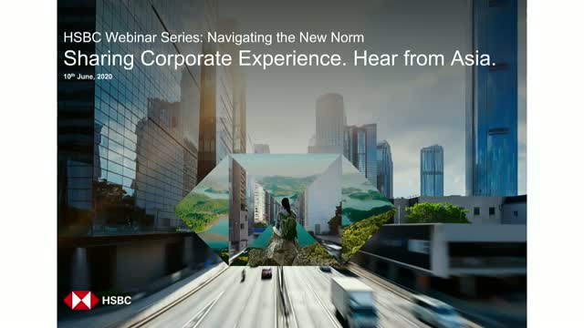 HSBC Webinar: Sharing Corporate Experience. Hear from Asia.