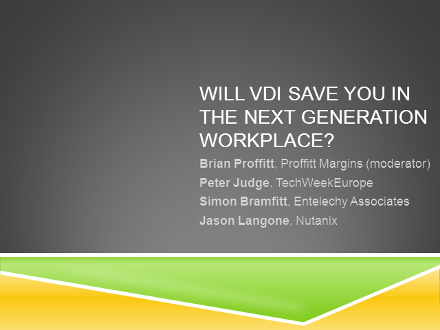 Will VDI Save You in the Next Generation Workplace?