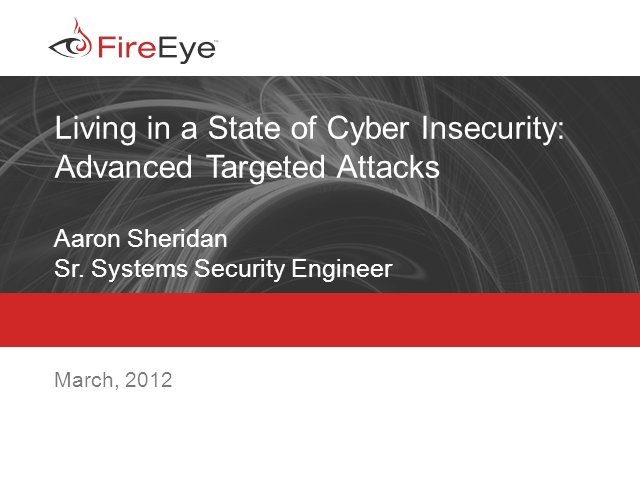 Living in a State of Cyber Insecurity - Advanced Targeted Attacks