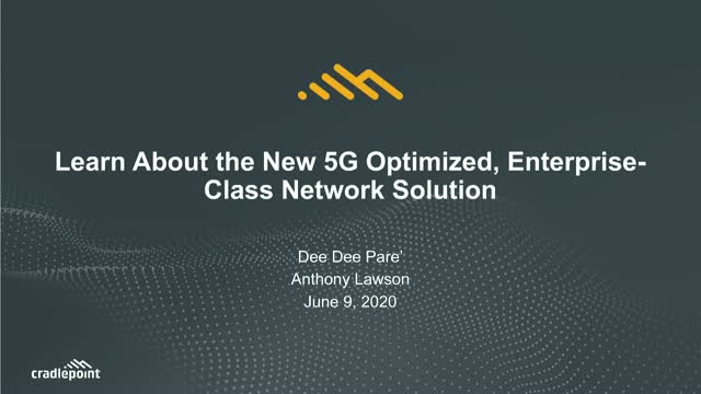 Learn About the New 5G-Optimized, Enterprise-Class Network Solution