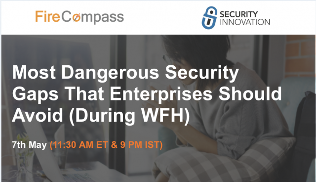Most Dangerous Security Gaps That Enterprises Should Avoid (During WFH)