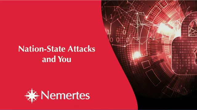 Nation-State Attacks and You