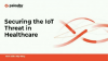 Securing the IoT Threat in Healthcare