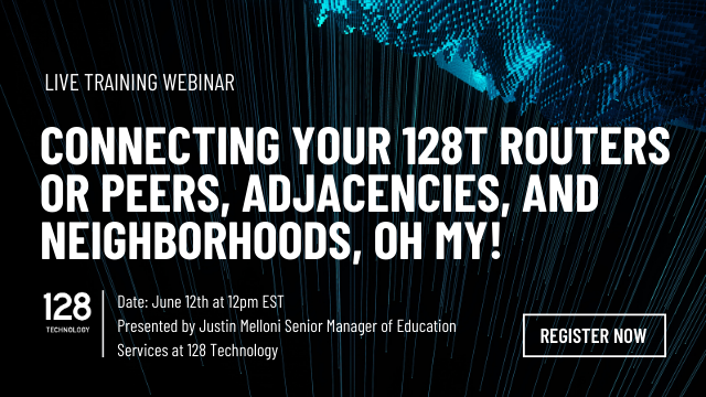 Connecting your 128T Routers or Peers, Adjacencies, and Neighborhoods, Oh My!