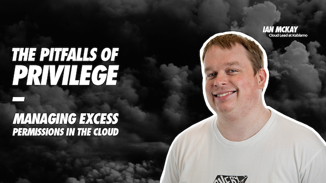 The pitfalls of privilege – managing excess permissions in the cloud