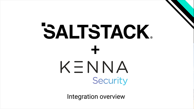 Using SaltStack + Kenna Security to Find What Matters and Fix It Fast